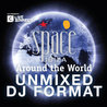 Space Ibiza - Around The World Unmixed DJ Format