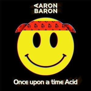 Once Upon a Time Acid