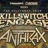 SiriusXM Presents: Killswitch Engage & Anthrax - The Killthrax Tour