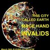 Invalids ~ Mage Hand ~ This City Called Earth at KFN