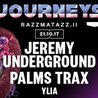 Journeys: Jeremy Underground / Palms Trax / Ylia