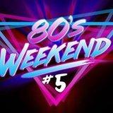80's Weekend #5