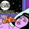 Rewind at AllWays Lounge