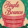 Jingle Bounce ft Big Easy Bounce Band, Partners-N-Crime & More!