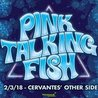 Pink Talking Fish w/ Special Guests at Cervantes' Other Side