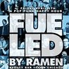 Fueled By Ramen Happy Hour 7pm-9pm!