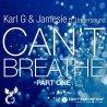 Karl G & Jamesie Feat Undersound Can't Breath Part One