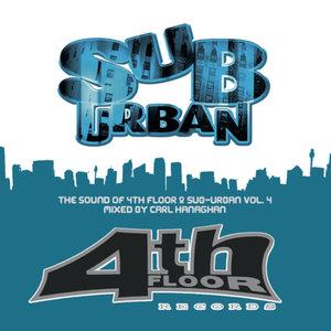 The Sound Of 4th Floor & Sub-Urban Volume 4