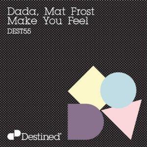 Dada, Mat Frost - Make You Feel