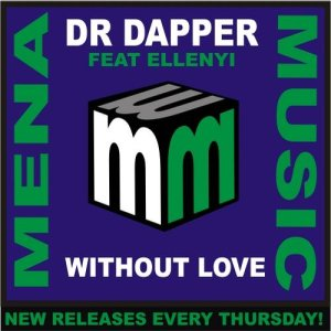 Dr Dapper Feat Ellenyi - Without Love