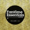 FANTOME ESSENTIALS 02