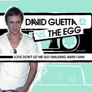 Love Don't Let Me Go (Walking Away) 2009
