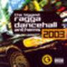 The Biggest Ragga Dancehall Anthems 2003