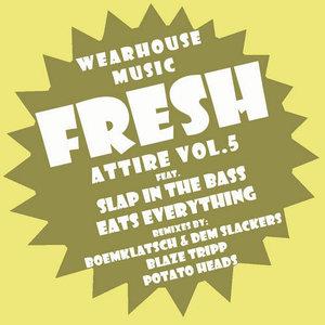 Wearhouse Music Presents Fresh Attire Vol 5.