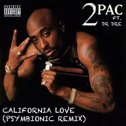 2pac ft. Dr Dre – California Love (Psymbionic Remix) [Free Download]