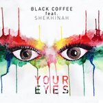 """Black Coffee feat. Shekinah """"Your Eyes"""" Out Now via Ultra Music"""