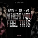 """Stafford Brothers """"When You Feel This"""" w/ Jay Sean & Rick Ross Aims To Shut The Club Down"""