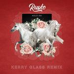 Rusko – Hold On (Kerry Glass Remix)