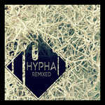 Hypha's Tunes Get Re-Imagined on the Brand New 'Remixed' EP [Muti Music]