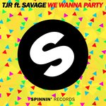 TJR Ft. Savage – We Wanna Party [Spinnin' Records]
